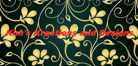 Kim's Kreations and Designs