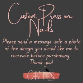 Custom Press on Nails | Fake Nails | MADE TO ORDER